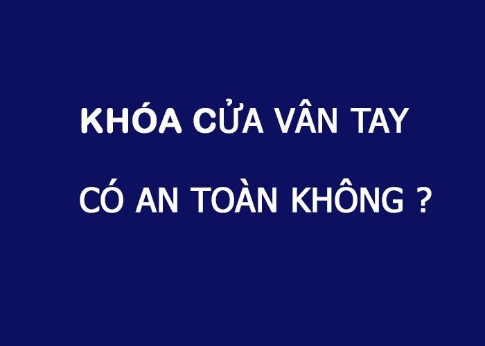 khoa-cua-van-tay-co-an-toan-khong
